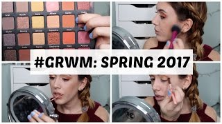 #GRWM: SPRING 2017