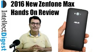 New 2016 Asus Zenfone Max Review- Is It Worth buying? | Intellect Digest