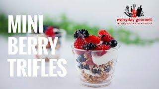 Mini Berry Trifle | Everyday Gourmet S7 E85