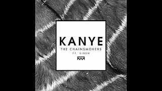 The Chainsmokers  Kanye Ft Siren Audio