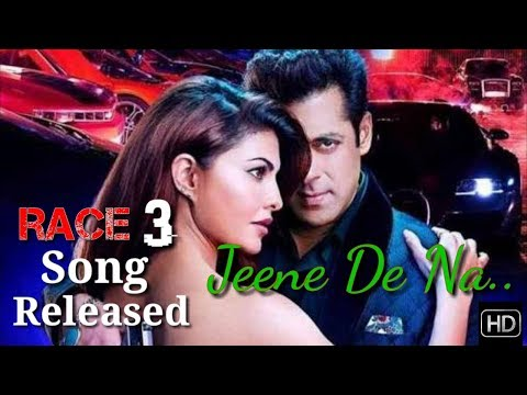 Xxx Mp4 Jeene De Na Full Song HD Race 3 Salman Khan Jacquiline Fernandez Daisy Shah 3gp Sex