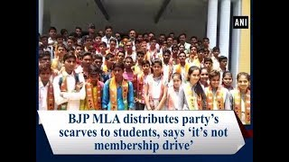 BJP MLA distributes party's scarves to students, says 'it's not membership drive'