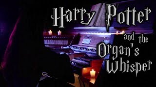 Harry Potter - Hedwig's Theme on Pipe Organ - Esther Assuied