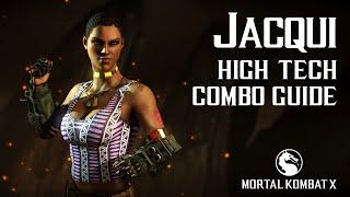 Mortal Kombat X: JACQUI (High Tech) Combo Guide