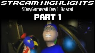 Stream Highlights: 5DayGamers11: Day 1: Rascal: Part 1