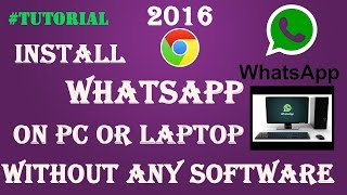How To Install Whatsapp On PC Without Any Software 2016 NEW | Whatsapp 2016