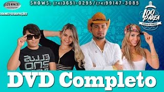 BANDA 100 PAREA ao vivo em capim grosso 2017 DVD Completo