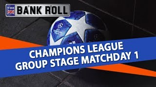 Champions League Group Stage Matchday 1 | Wednesday 19th Sept. | Team Bankroll Predictions