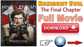 Resident Evil The Final Chapter 2017 Full Movie Download [Hindi - English] (1080p Full HD)