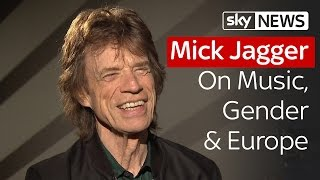 Mick Jagger On Music, Gender & Europe