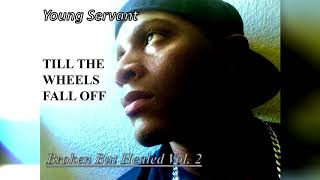 Young Servant - Till The Wheels Fall Off (audio)