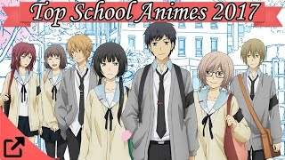 Top 25 School Anime 2017 (All The Time)