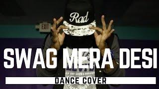 Swag Mera Desi Hai By Raftaar  A Rajat Rocky Batta Choreography