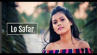 Lo Safar - Jubin Nautiyal | Baaghi 2 | Female Cover | By Subhechha Mohanty ft. Aasim Ali