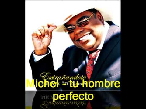 michel tu hombre perfecto