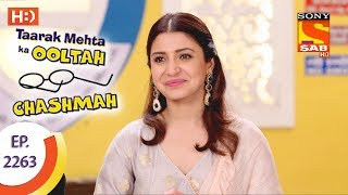 Taarak Mehta Ka Ooltah Chashmah - तारक मेहता - Ep 2263 - 7th August, 2017