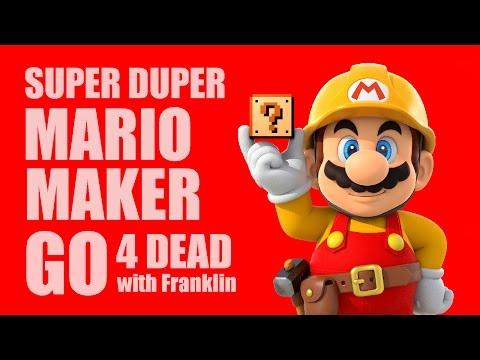 SUPER DUPER MARIO MAKER GO 4 DEAD with Franklin
