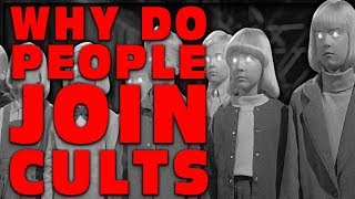 WHY DO PEOPLE JOIN CULTS (HOW TO IDENTIFY CULTS)