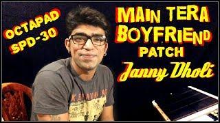 Main Tera Boyfriend Patch Octapad Spd - 30