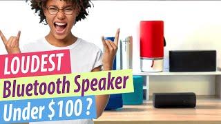 Loudest Bluetooth Speaker Under $100   Top 5 Loudest Bluetooth Speaker Reviews 2019