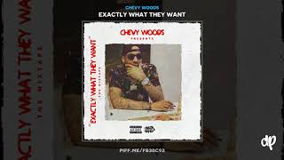 Chevy Woods - Exactly What They Want [#EWTW]