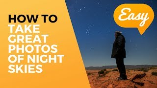 How to take great photos of the night sky - Astrophotography for beginners
