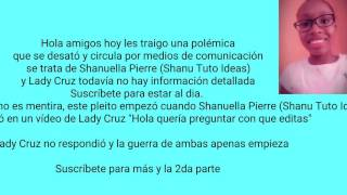 Rivalidad entre Shanuella Pierre (Shanu Tuto Ideas) y Lady Cruz