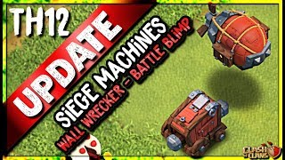 INTRODUCING SIEGE MACHINES | WALL WRECKER and BATTLE BLIMP | Cash of Clans TH12 Update