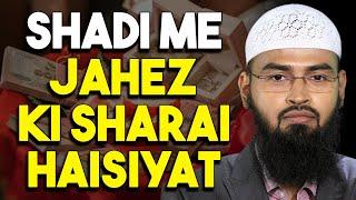 Shadi Me Jahez Ki Sharaye Haisiyat By Adv. Faiz Syed