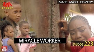MIRACLE WORKER (Mark Angel Comedy) (Episode 223)