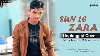 Sun Le Zara Full HD   1921   Unplugged Cover   Nishant Sharma   Kishan Sharma   N.S.Production's