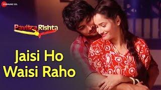 Jaisi Ho Waisi Raho Sushant S Rajput,Ankita Pavitra Rishta Unreleased Song Yasser Desai Vinay Tiwari