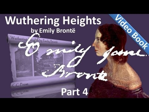 Part 4 - Wuthering Heights Audiobook by Emily Bronte (Chs 17-21)