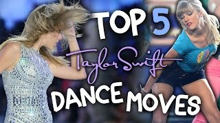 Taylor Swift's Top 5 Dance Moves