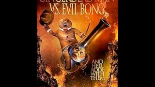 """Movies to Watch on a Rainy Afternoon- """"Gingerdead Man Vs. Evil Bong (2013)"""""""
