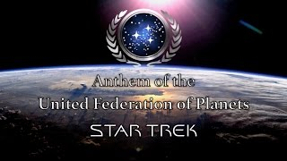 Fictional Anthem: United Federation of Planets (Star Trek)
