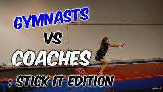 Gymnasts VS Coaches: Gymnastics Stick It  Rachel Marie