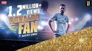 Ronaldo Da Fan (FULL VIDEO) TKNS   DFM   Punjabi Song 2017