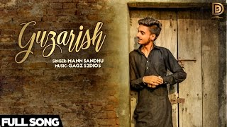 Guzarish - Mann Sandhu | Latest Punjabi Songs 2016