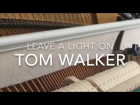 Leave a Light On - Tom Walker (Piano Cover)
