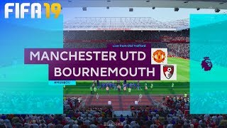 FIFA 19 - Manchester United vs. AFC Bournemouth @ Old Trafford