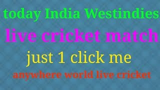 Today live cricket match India Westindies