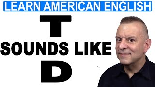 American English Pronunciation - T Sounds Like D