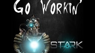 Banda Stark feat. Catch! Them - Go Workin' (Lyric Vídeo)