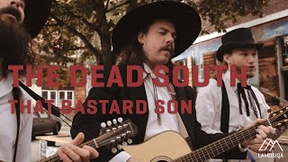 The Dead South - That Bastard Son   Live & Unplugged