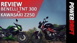 Benelli TNT 300 vs Kawasaki Z250 : Review : PowerDrift