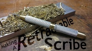 Making a Retractable Metal Scribe out of Brass and Aluminum with a Starrett Tool tip