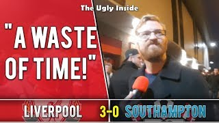 An absolute waste of time! | Liverpool 3-0 Southampton | The Ugly Inside