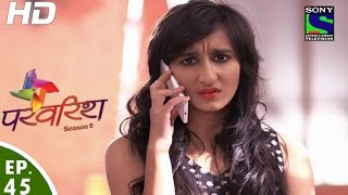 Parvarish - Season 2 - परवरिश - Episode 45 - 25th January, 2016