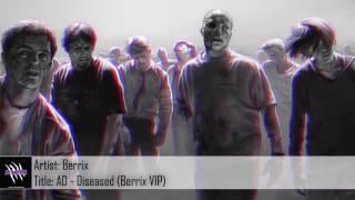 [Dubstep] AD - Diseased (Berrix VIP) (Free Download)